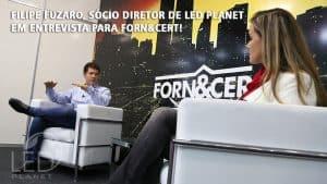 Entrevista de Filipe Fuzaro falando sobre Lâmpada LED para TV Forn&cer.