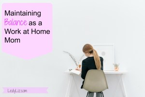 Maintaining Balance as a Work at Home Mom
