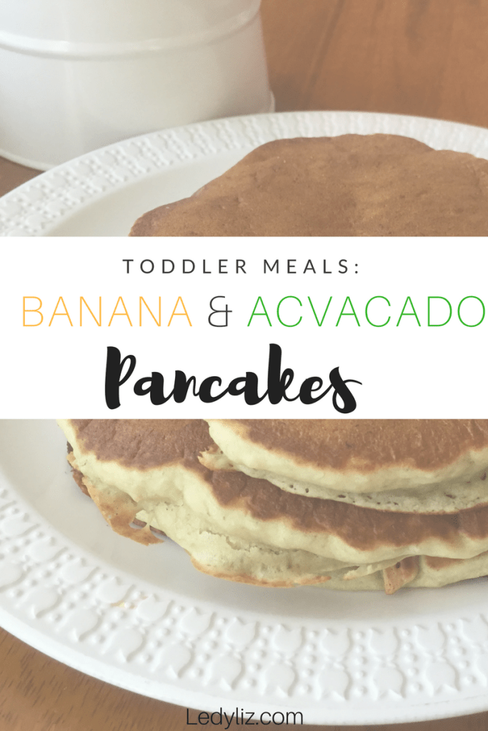 Banana and avocado pancakes for your pickiest eater.