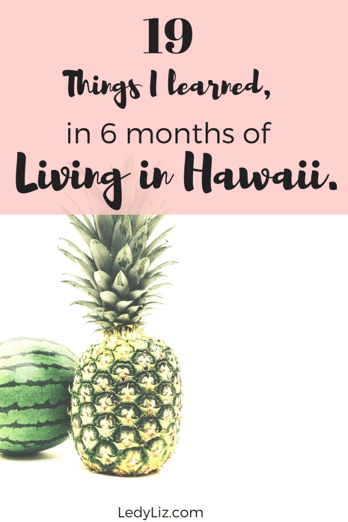 The 19 things I have learned in the past 6 months that I have been living in Hawaii