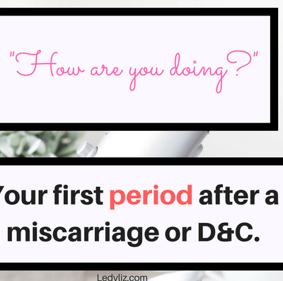 "A period isn't just a period after you've had a miscarriage. Not only is it a physical reminder of what you have lost, it is also an emotional reminder. ""How are you doing?"" Your first period after a miscarriage or D&C."