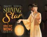 Shining Star: The Story Of Anna May Wong