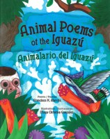 Animal Poems of the Iguazú / Animalario del Iguazú
