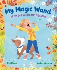 My Magic Wand: Growing with the Seasons