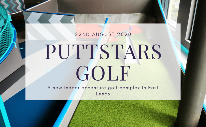 Puttstars – The Springs, Leeds – Attraction Review