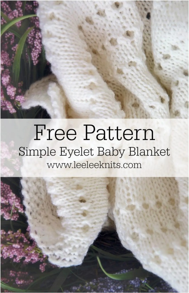 Eyelet Baby Blanket Knitting Pattern Leelee Knits Enchanting Baby Blanket Patterns Knitting