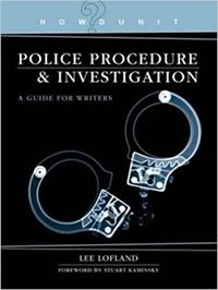 Police Procedure and Investigation: A Guide for Writers