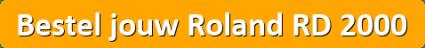Bestel jouw Roland RD 2000