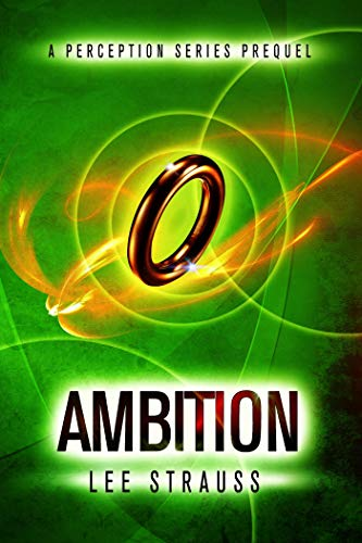 Ambition: A short story prequel to Perception.