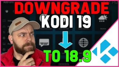 DOWNGRADE Kodi 19 to 18.9 ⚠ FIX KODI 19 NOT WORKING 🔥