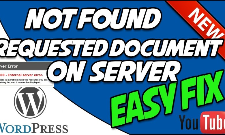 WORDPRESS FIX!!!!! THE REQUESTED DOCUMENT WAS NOT FOUND ERROR