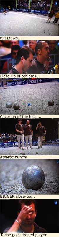 <A sequence of petanque&gt action shots from French TV>