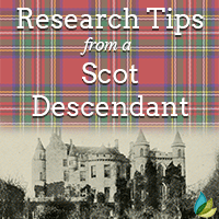 ScotlandsPeople: Research Tips from a Scot Descendant