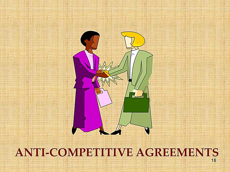 ANTI COMPETITIVE AGREEMENTS concentrate