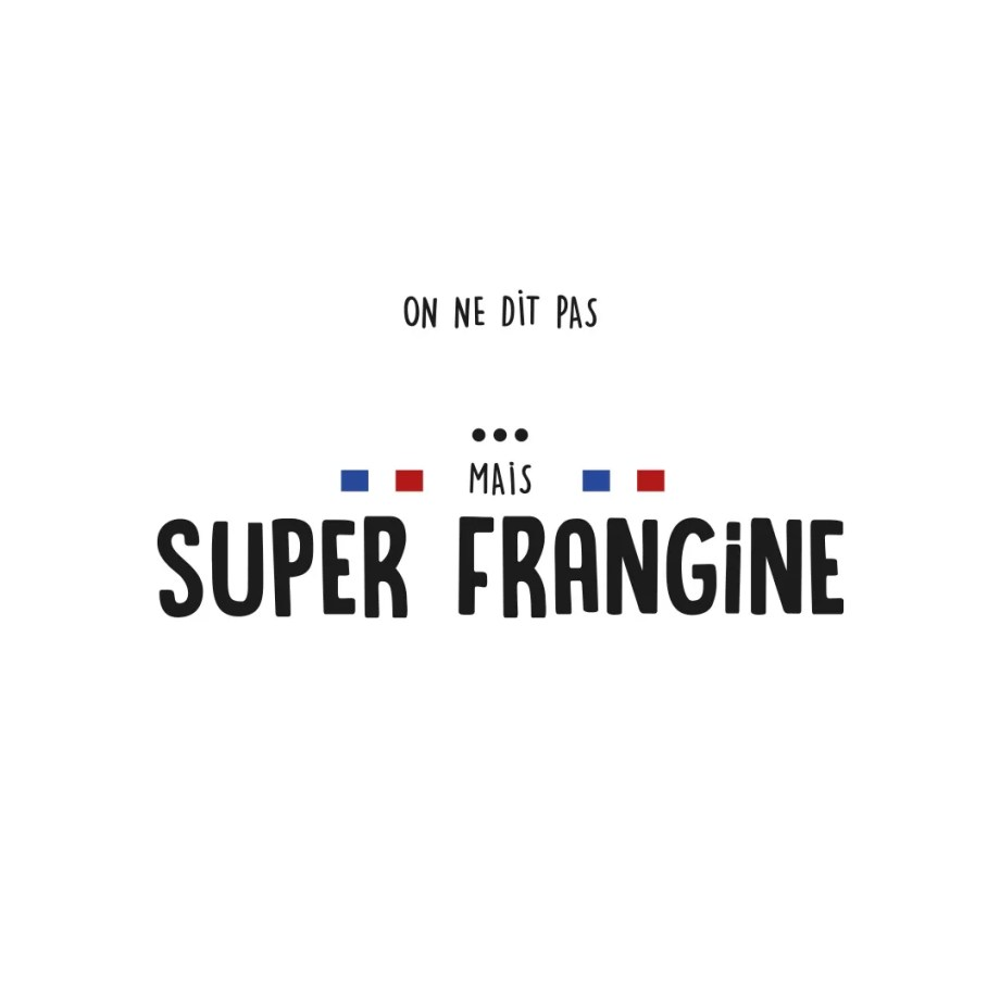 Visuel Le Gaminet «On ne dit pas… mais Super Frangine»