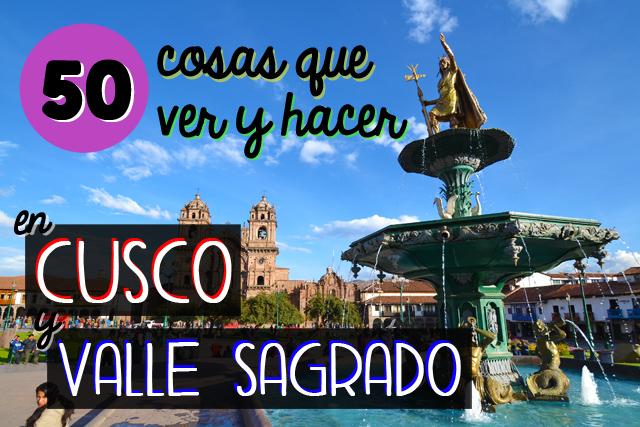 50 cosas que ver y hacer en Cusco y el Valle Sagrado