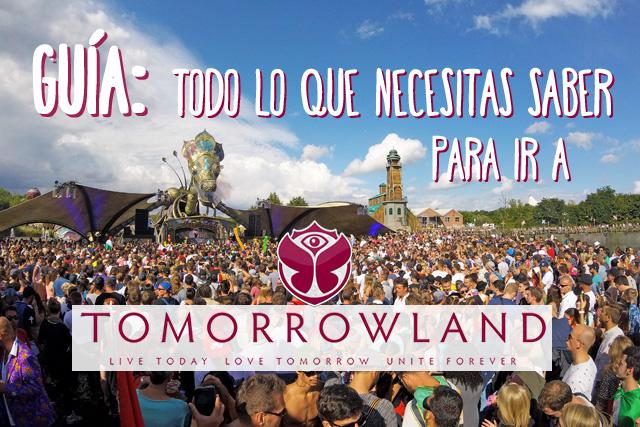 Guía para ir a Tomorrowland Bélgica 2019, ¡y no perderte nada!