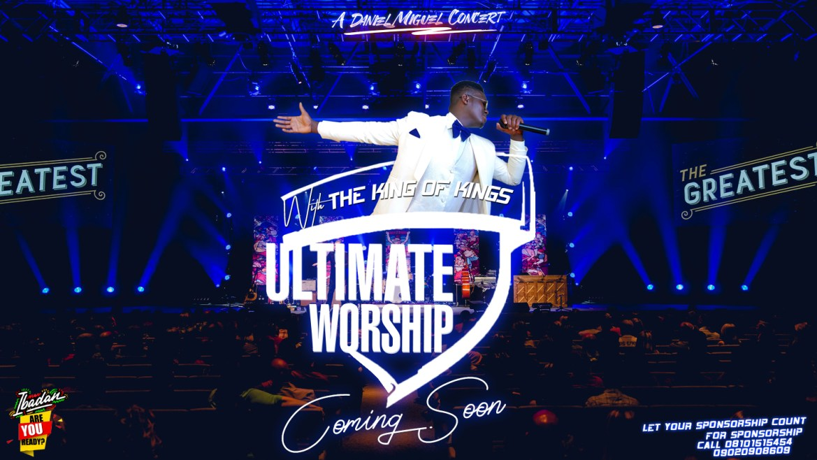 A Daniel Miguel Concert – ULTIMATE WORSHIP With the King of Kings