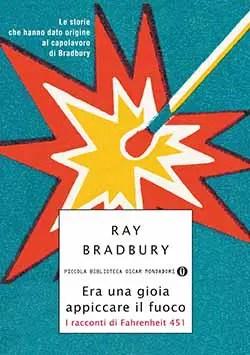 Recensione di Era una gioia appiccare il fuoco di Ray Bradbury