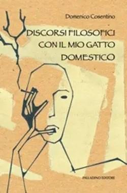 Recensione di Discorsi filosofici con il mio gatto domestico di Domenico Cosentino