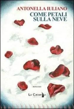 Recensione di Come petali sulla neve di Antonella Iuliano