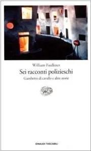 31mE3XkD-vL._SY300_ Recensione di Sei racconti polizieschi di William Faulkner Recensioni libri