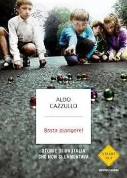Recensione di Basta piangere di Aldo Cazzullo
