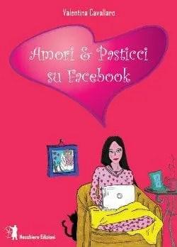 Recensione di Amori e pasticci su Facebook di Valentina Cavallaro