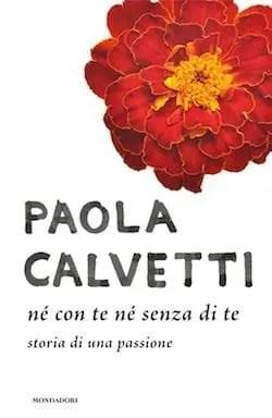 Recensione di Né con te né senza di te di Paola Calvetti