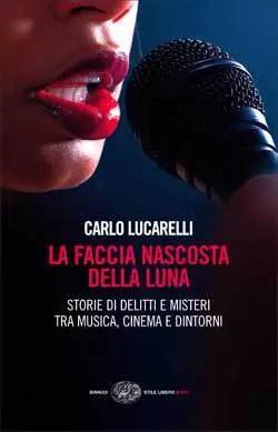 Recensione di La faccia nascosta della luna di Carlo Lucarelli