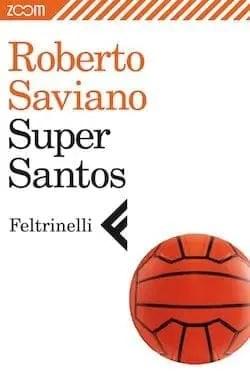 Recensione di Super Santos di Roberto Saviano