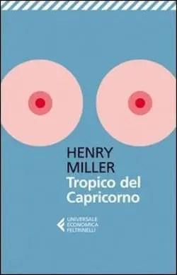 Recensione di Tropico del Capricorno di Henry Miller