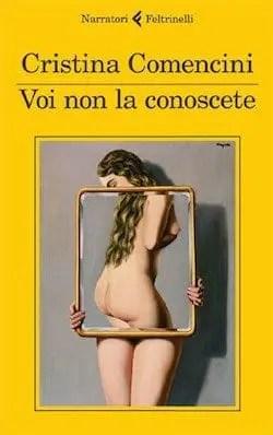 Recensione di Voi non la conoscete di Cristina Comencini