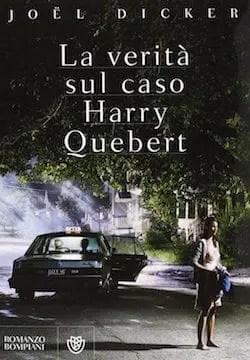 Recensione di La verità sul caso Harry Quebert di Joël Dicker