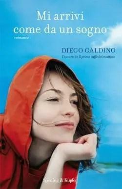 Recensione di Mi arrivi come da un sogno di Diego Galdino