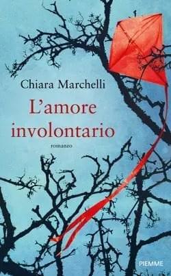 Recensione di L'amore involontario di Chiara Marchelli