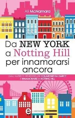 Recensione di Da New York a Notting Hill per innamorarsi ancora di Ali McNamara