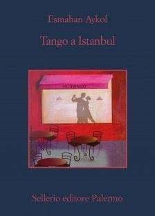 Recensione di Tango a Istanbul di Esmahan Aykol
