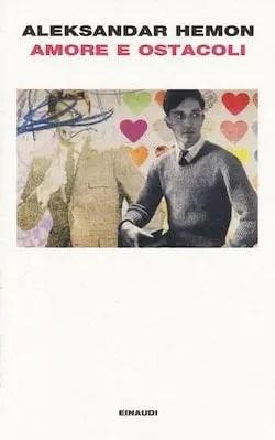 Recensione di Amore e ostacoli di Aleksandar Hemon