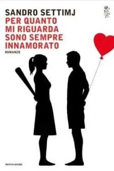 cover-Settimj-e1413063850847 Per quanto mi riguarda sono sempre innamorato di Sandro Settimj Anteprime