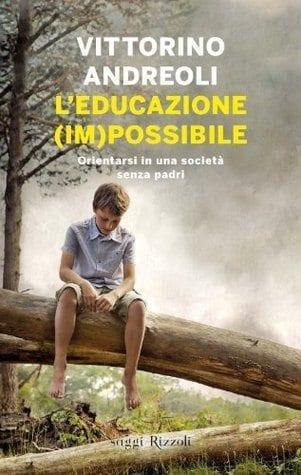 Recensione di L'educazione impossibile di Vittorino Andreoli