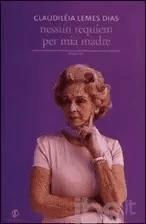 Recensione di Nessun requiem per mia madre di Claudiléia Lemes Dias
