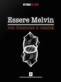 Recensione di Essere Melvin tra finzione e realtà di Vittorio de Agrò