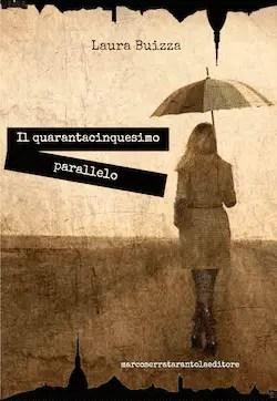 copertina-1 Recensione di Il quarantacinquesimo parallelo di Laura Buizza Sponsorizzati