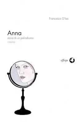 Recensione di Anna, storia di un palindromo di Francesco D' Isa