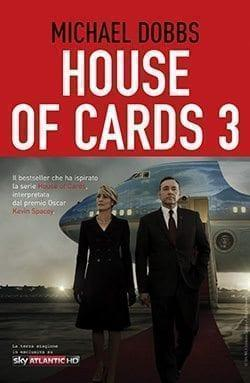 House-of-cards3-cover-ok House of cards 3. Atto finale di Michael Dobbs Anteprime Libri