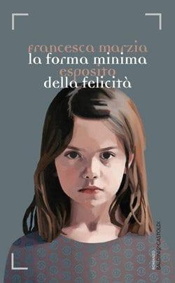 La forma minima della felicità di Francesca Marzia Esposito