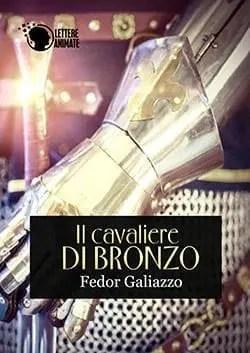 cover5 Recensione di Il cavaliere di bronzo di Fedor Galiazzo Recensioni libri Sponsorizzati