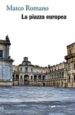 La piazza europea di Marco Romano