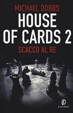 Recensione di Scacco al re – House of cards 2 di Michael Dobbs